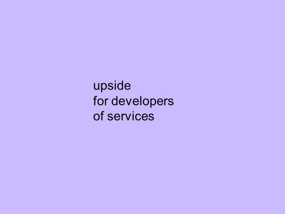 upside for developers of services
