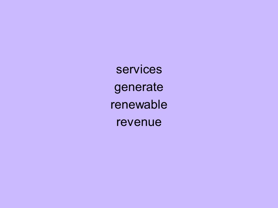 services generate renewable revenue