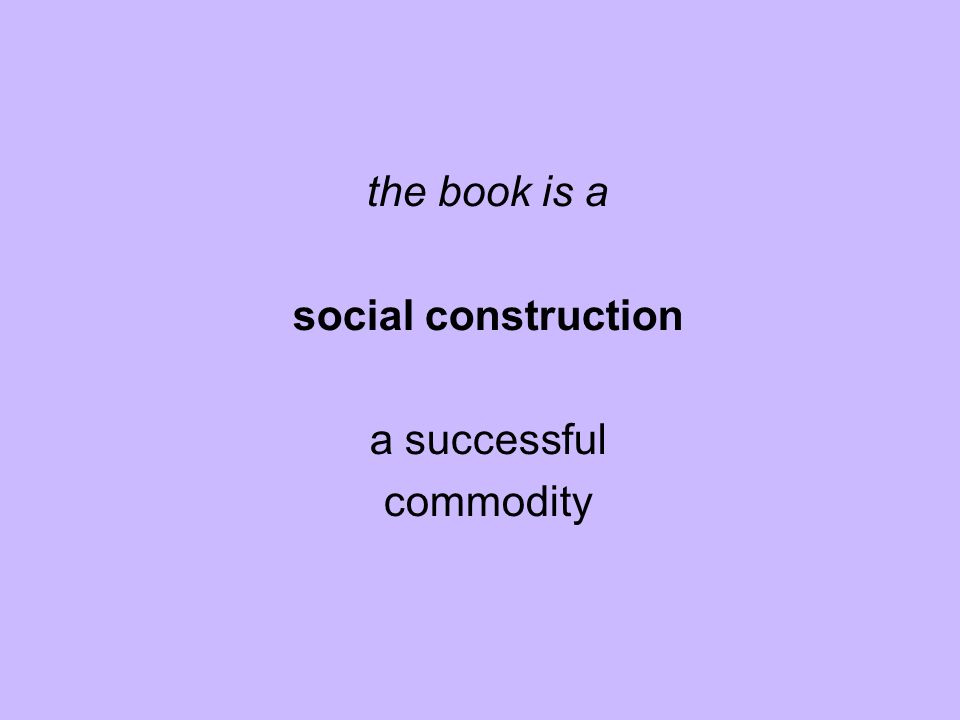 the book is a social construction a successful commodity