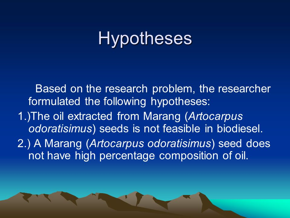 Hypotheses Based on the research problem, the researcher formulated the following hypotheses: 1.)The oil extracted from Marang (Artocarpus odoratisimu