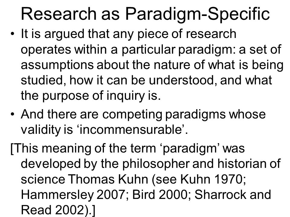 Implications of a Paradigmatic Approach One must be aware of the conflicting paradigms that are available.