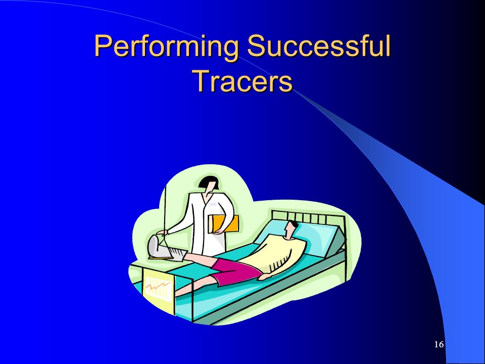 16 Performing Successful Tracers
