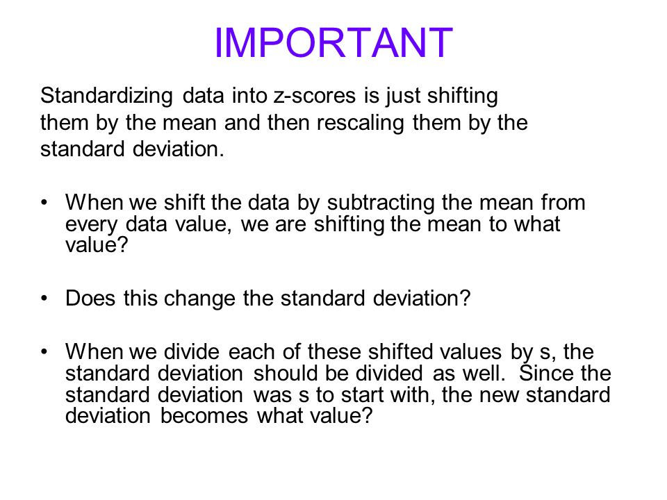 LINEAR TRANSFORMATIONS SHIFTING DATA Adding or subtracting a constant to every data value adds (or subtracts) the same constant to measures of positio