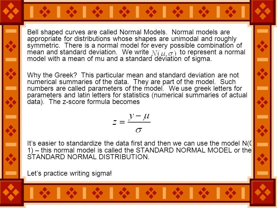 A COMPARISON DISTRIBUTIONMODEL Real dataTheoretical values ObservedImagined HistogramMathematical curve StatisticsParameters Center Spread sSpread