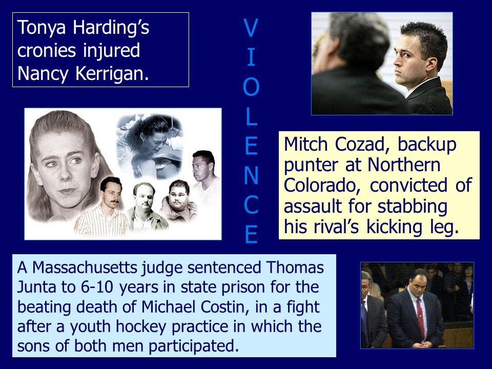 Mitch Cozad, backup punter at Northern Colorado, convicted of assault for stabbing his rivals kicking leg. Tonya Hardings cronies injured Nancy Kerrig