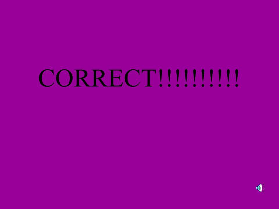 WRONG!!!!!!!!!!!