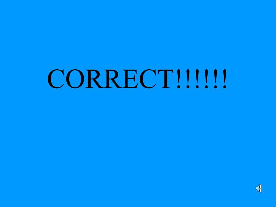 WRONG!!!!!!!!!