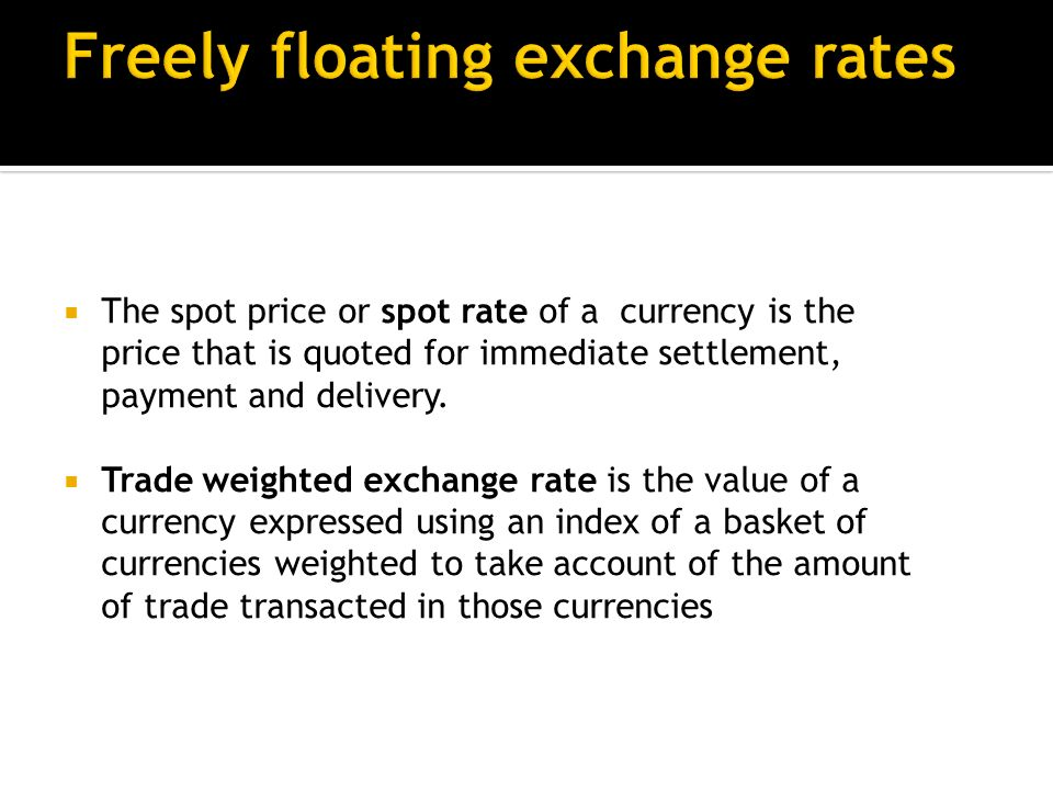 Freely floating exchange rates Fully-fixed exchange rates Adjustable peg systems Crawling peg systems Semi-fixed exchange rates Managed floating exchange rates The Euro