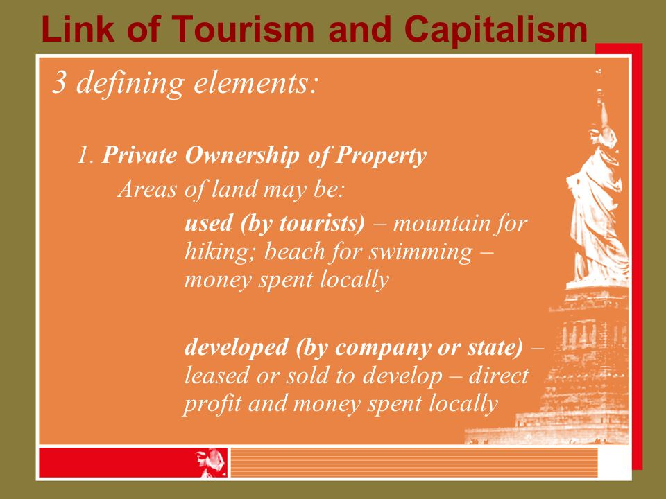 Link of Tourism and Capitalism 3 defining elements: 1.
