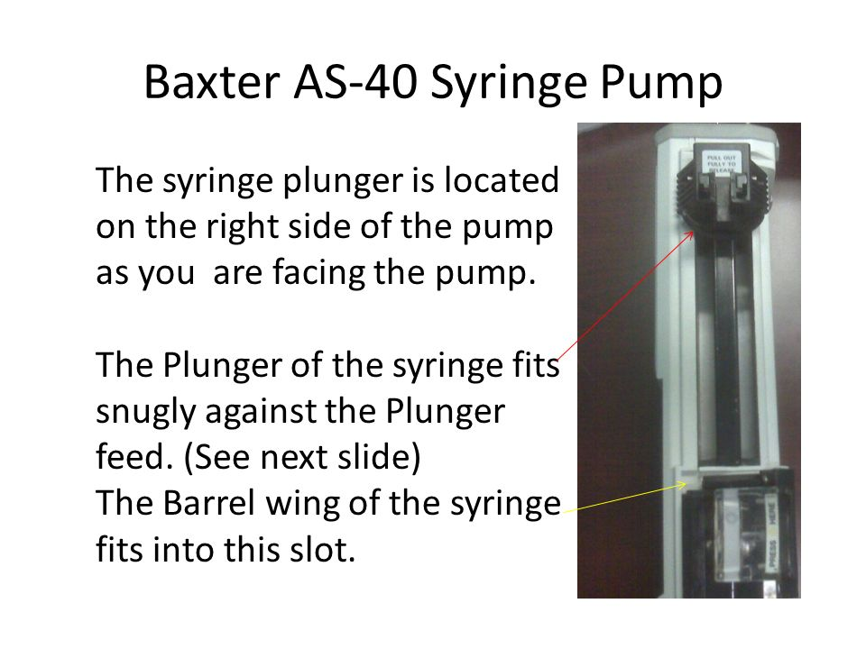 Baxter AS-40 Syringe Pump Once all information is entered and tubing is connected, Press the Start Button.