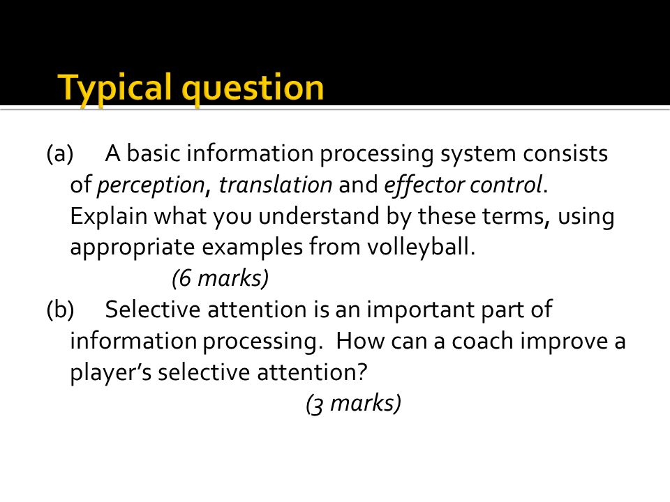 (a)A basic information processing system consists of perception, translation and effector control. Explain what you understand by these terms, using a