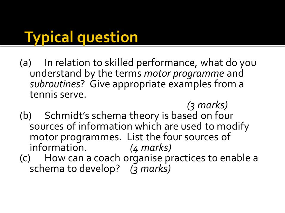 (a)In relation to skilled performance, what do you understand by the terms motor programme and subroutines? Give appropriate examples from a tennis se