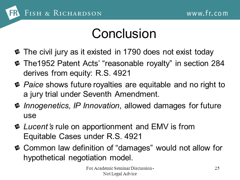 Conclusion The civil jury as it existed in 1790 does not exist today The1952 Patent Acts reasonable royalty in section 284 derives from equity: R.S.
