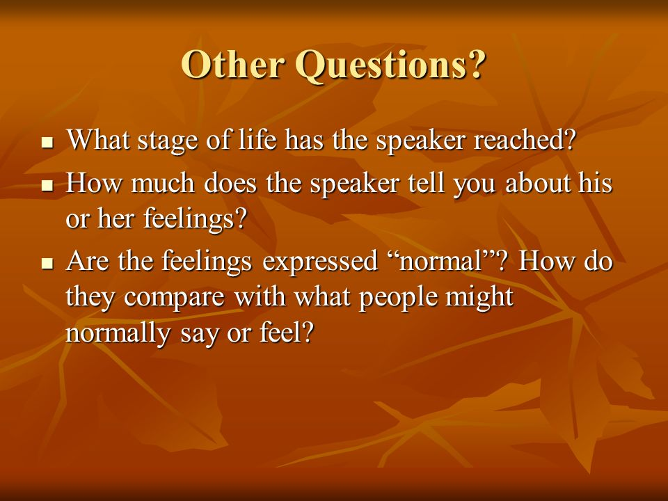 Other Questions. What stage of life has the speaker reached.
