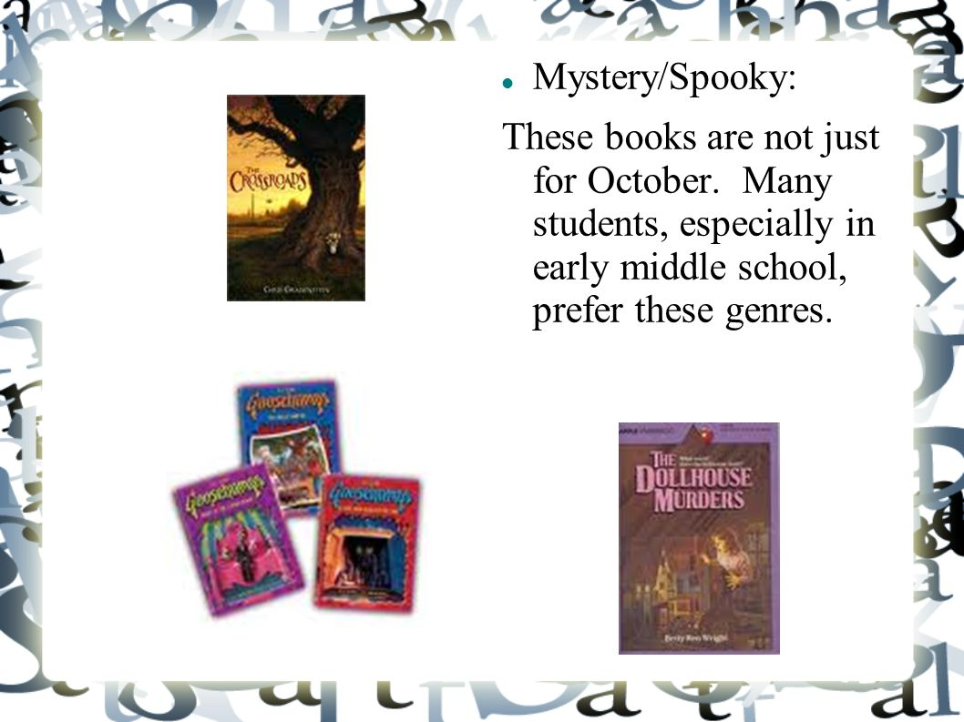 Mystery/Spooky: These books are not just for October.