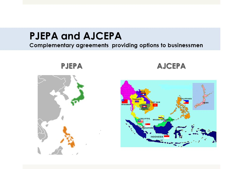 PJEPA and AJCEPA Complementary agreements providing options to businessmen PJEPAAJCEPA