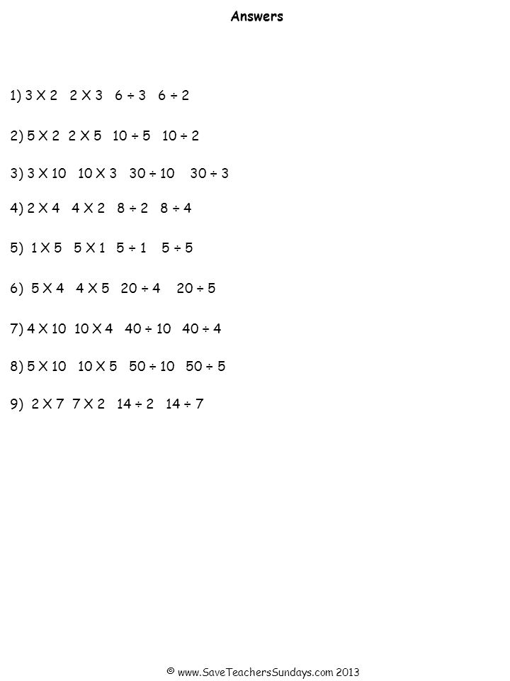1) 2) 4)5) 7) 6) 3) 8) Understand multiplication and division as inverses Use each array to write 2 multiplication and 2 division sentences © www.SaveTeachersSundays.com 2013