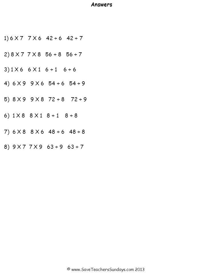 1) 6 X 7 7 X 6 42 ÷ 6 42 ÷ 7 2) 8 X 7 7 X 8 56 ÷ 8 56 ÷ 7 3) 1 X 6 6 X 1 6 ÷ 1 6 ÷ 6 4) 6 X 9 9 X 6 54 ÷ 6 54 ÷ 9 5) 8 X 9 9 X 8 72 ÷ 8 72 ÷ 9 7) 6 X