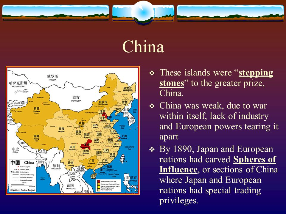 China These islands were stepping stones to the greater prize, China.