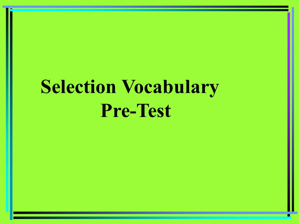 Selection Vocabulary Pre-Test