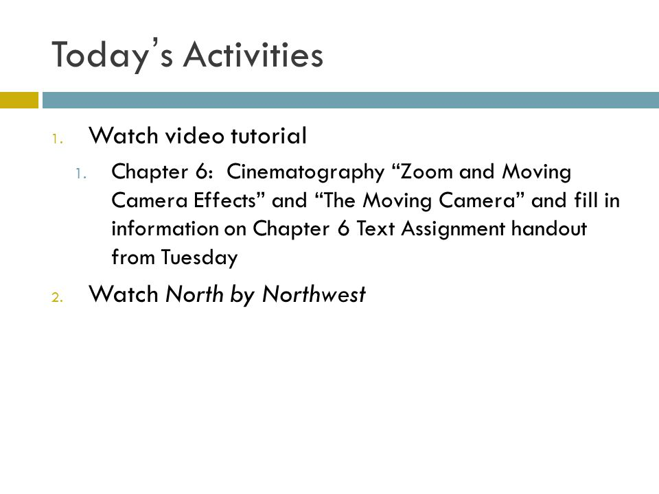 Todays Activities 1. Watch video tutorial 1.