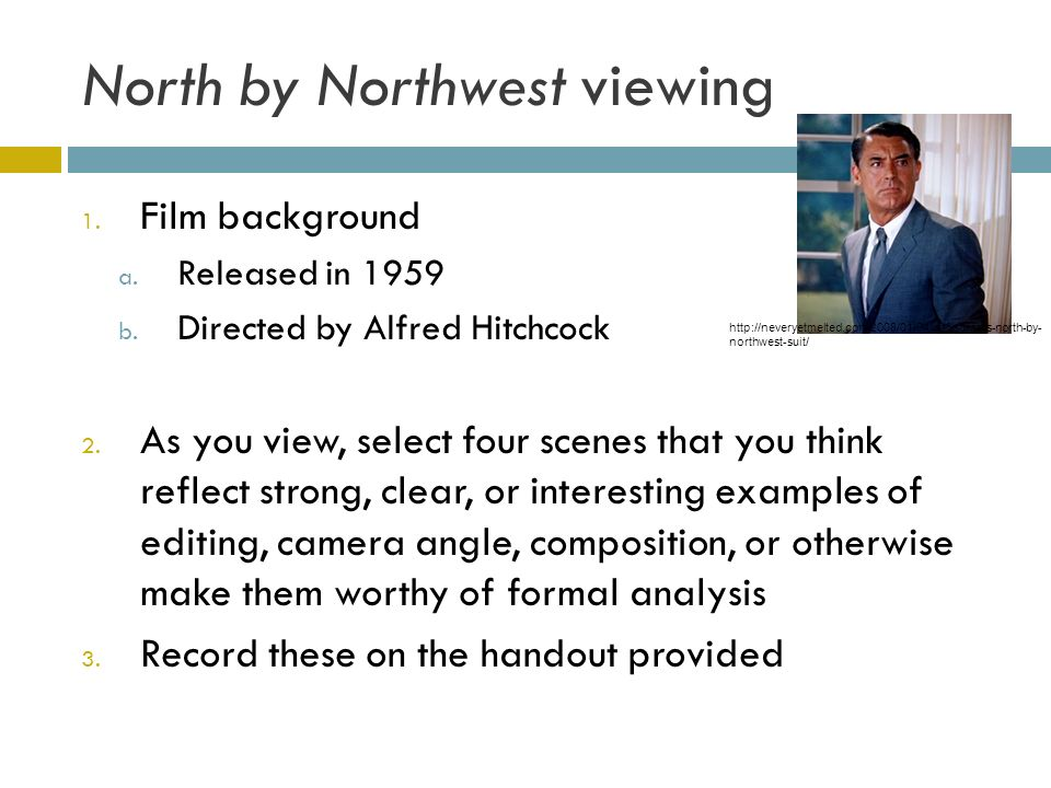 North by Northwest viewing 1. Film background a. Released in 1959 b.