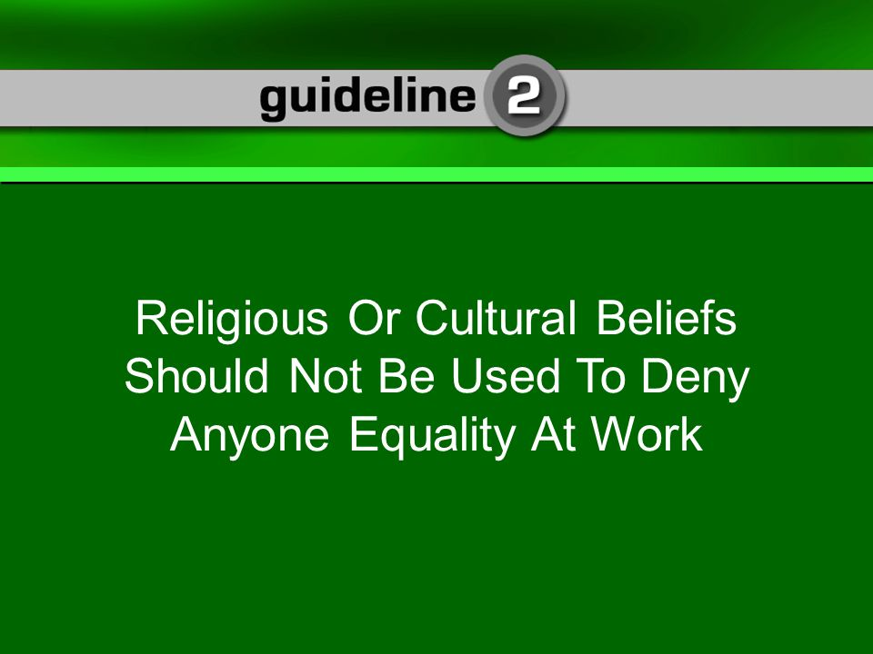 Religious Or Cultural Beliefs Should Not Be Used To Deny Anyone Equality At Work