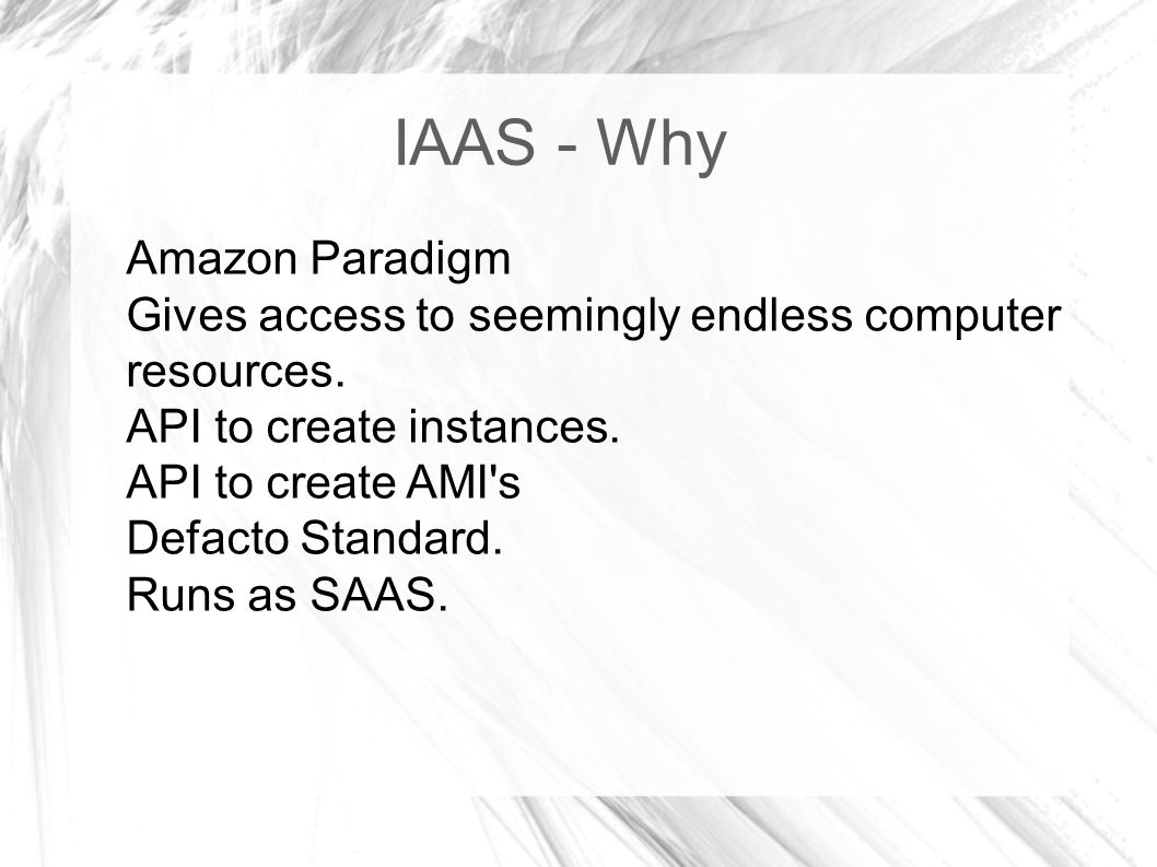 IAAS - Why Amazon Paradigm Gives access to seemingly endless computer resources.