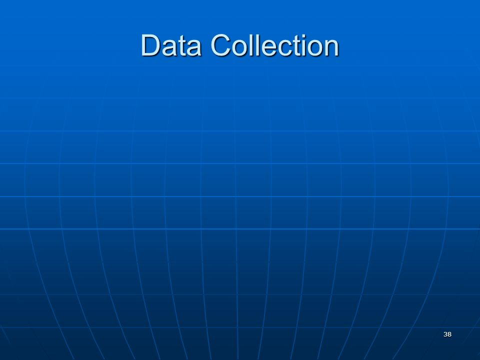 38 Data Collection