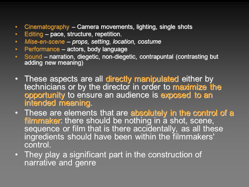 Cinematography – Camera movements, lighting, single shotsCinematography – Camera movements, lighting, single shots Editing – pace, structure, repetiti