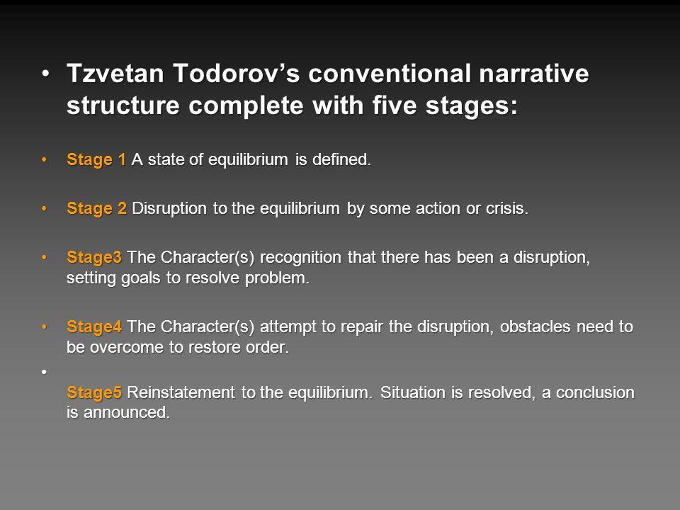 Tzvetan Todorovs conventional narrative structure complete with five stages:Tzvetan Todorovs conventional narrative structure complete with five stage