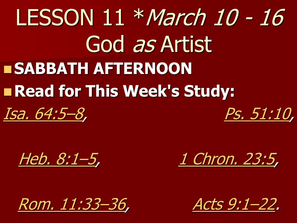 THURSDAY March 15 God as a Sculptor God is also a sculptor, but not one limited to granite or marble.