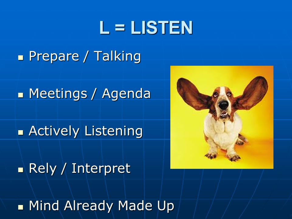 Prepare / Talking Prepare / Talking Meetings / Agenda Meetings / Agenda Actively Listening Actively Listening Rely / Interpret Rely / Interpret Mind A