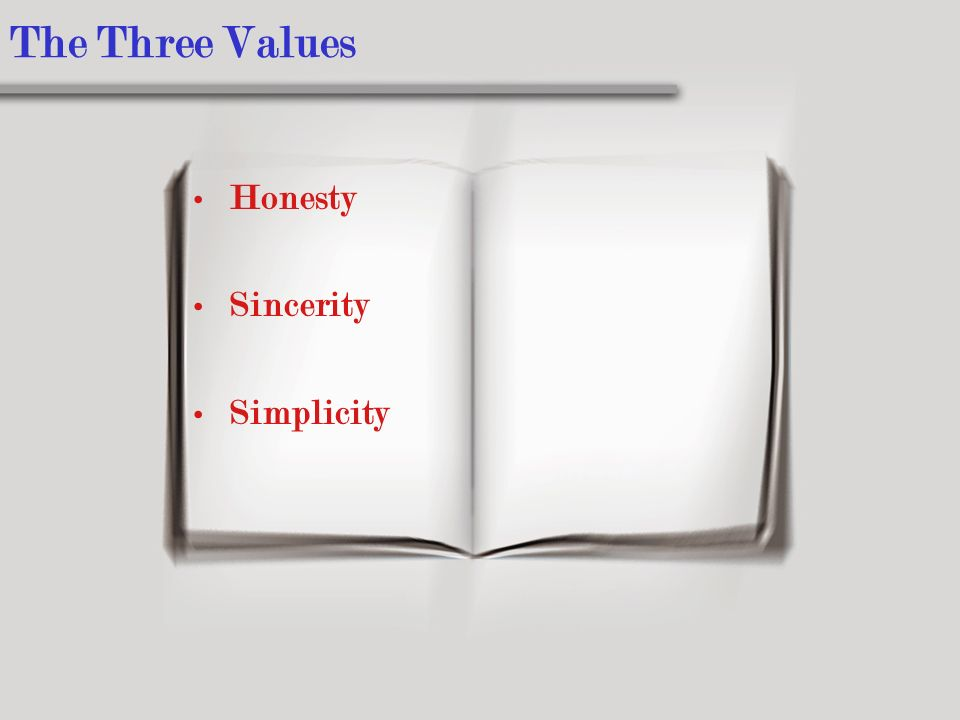 The Three Values Honesty Sincerity Simplicity
