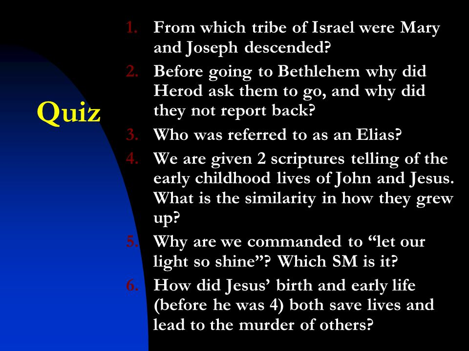 Quiz 1.From which tribe of Israel were Mary and Joseph descended.