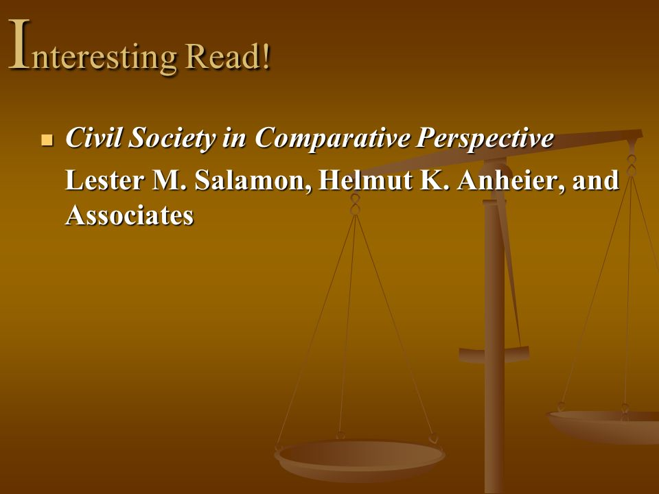 I nteresting Read! Civil Society in Comparative Perspective Civil Society in Comparative Perspective Lester M. Salamon, Helmut K. Anheier, and Associa