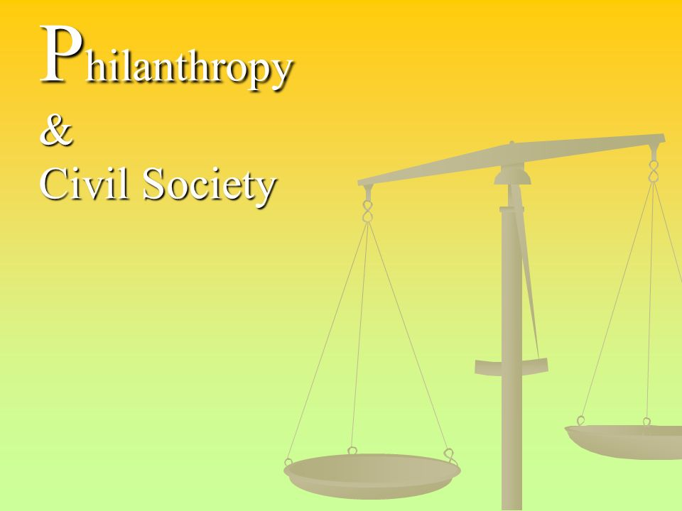 P hilanthropy & Civil Society