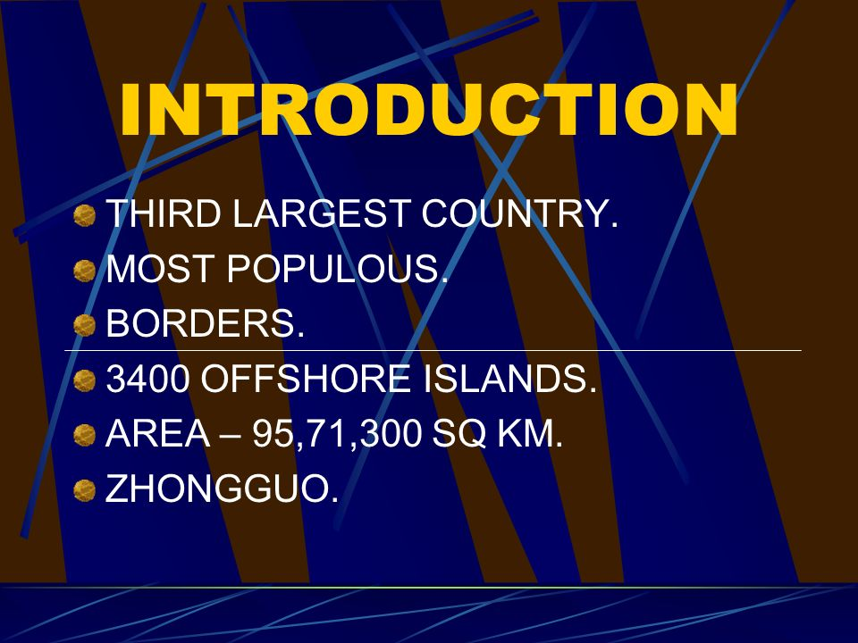 INTRODUCTION THIRD LARGEST COUNTRY. MOST POPULOUS.