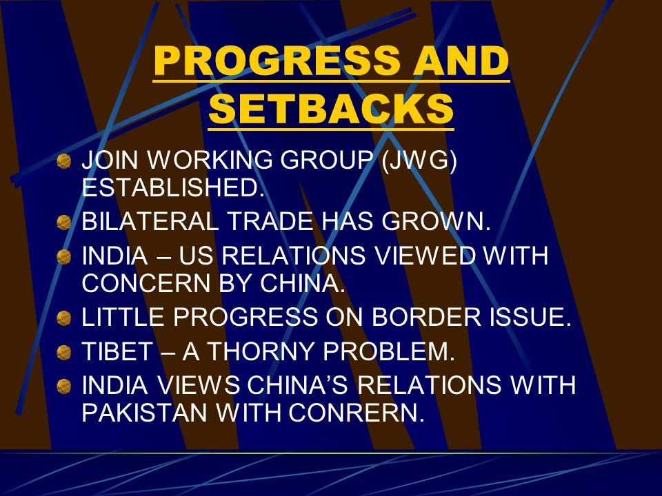 PROGRESS AND SETBACKS JOIN WORKING GROUP (JWG) ESTABLISHED.