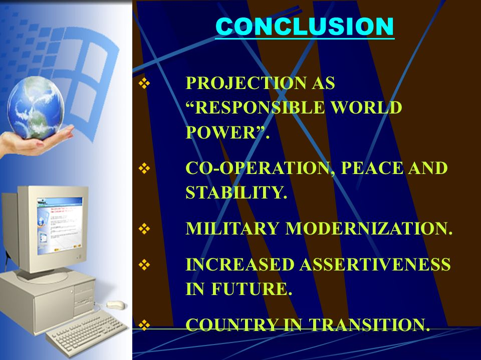 PROJECTION AS RESPONSIBLE WORLD POWER. CO-OPERATION, PEACE AND STABILITY.