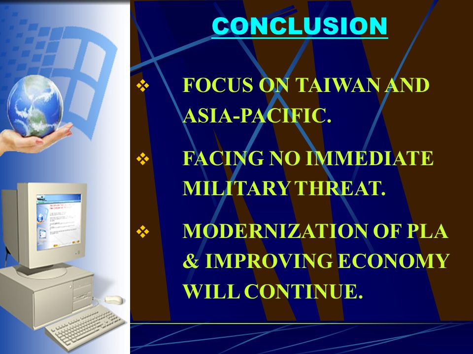 FOCUS ON TAIWAN AND ASIA-PACIFIC. FACING NO IMMEDIATE MILITARY THREAT.