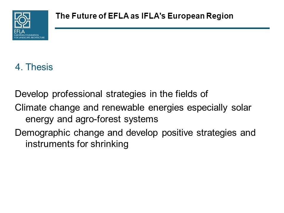 The Future of EFLA as IFLA s European Region 4.