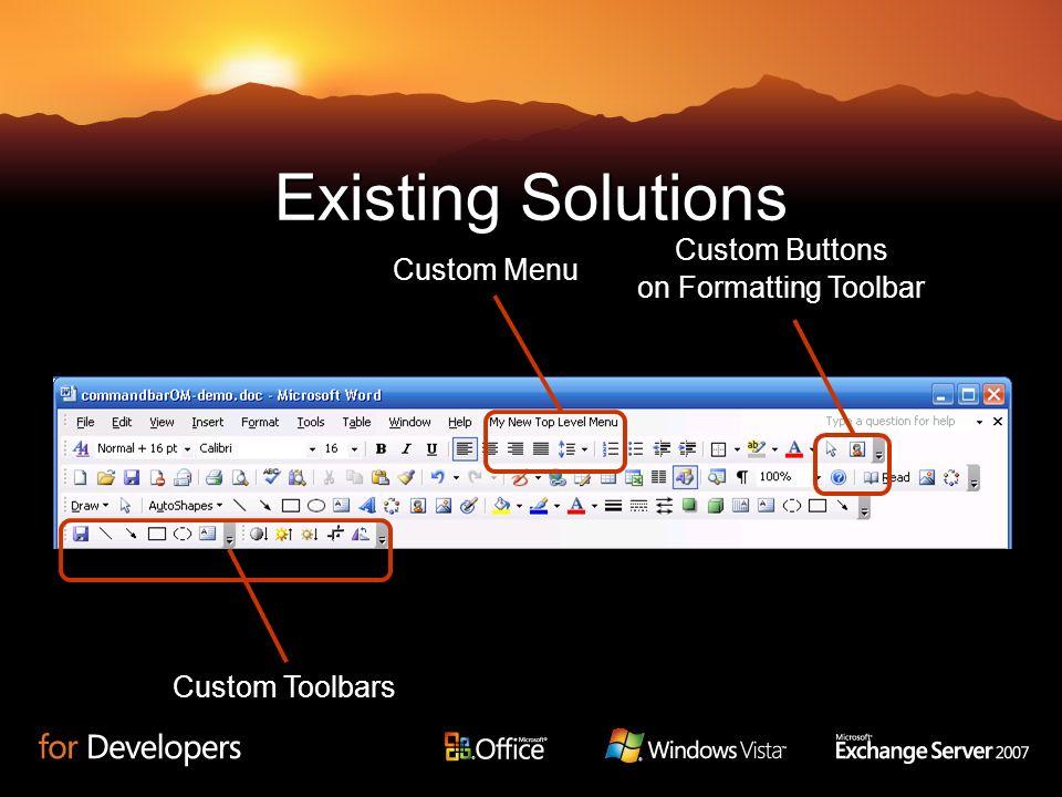 Existing Solutions Custom Menu Custom Buttons on Formatting Toolbar Custom Toolbars