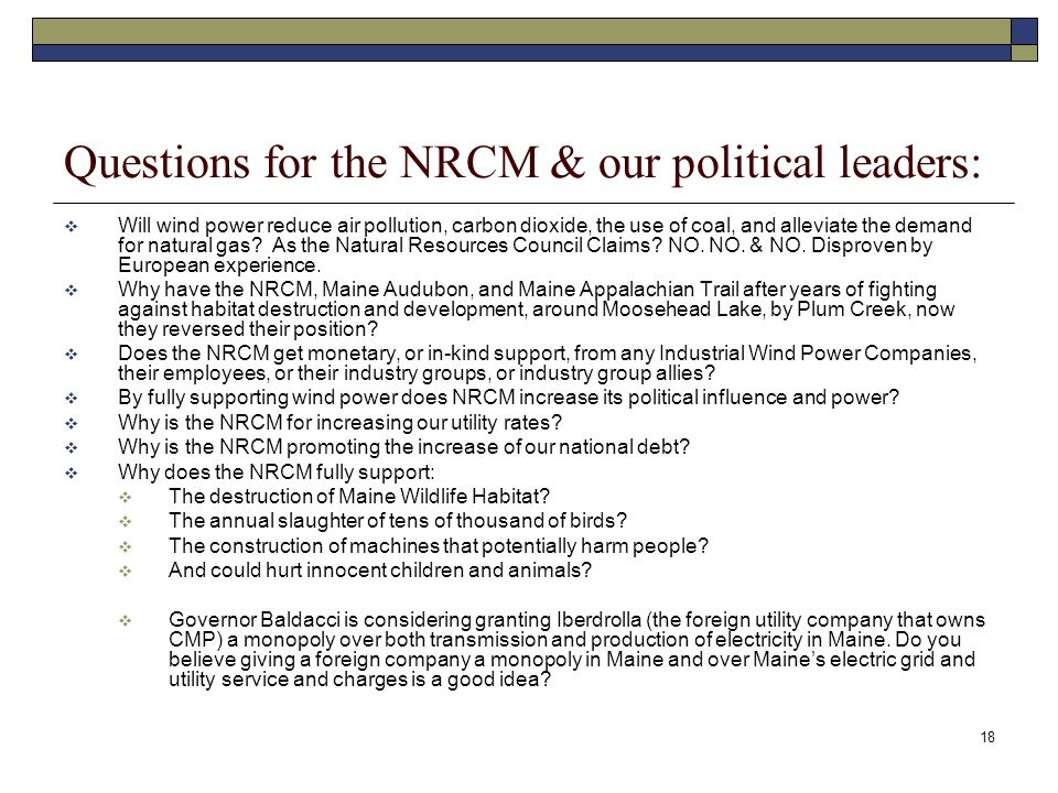 18 Questions for the NRCM & our political leaders: Will wind power reduce air pollution, carbon dioxide, the use of coal, and alleviate the demand for natural gas.