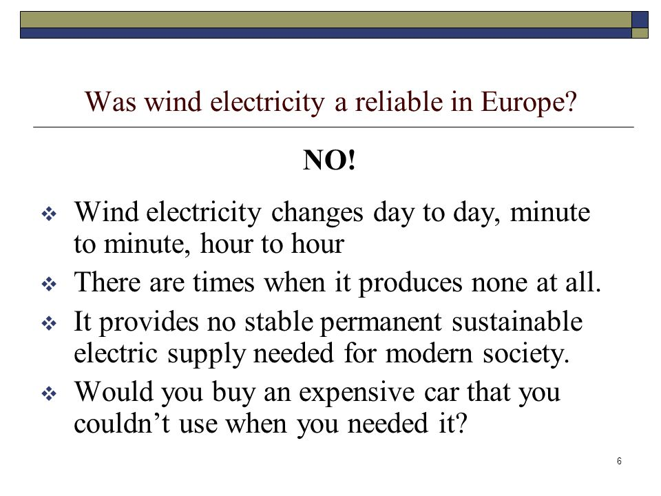 6 Was wind electricity a reliable in Europe.