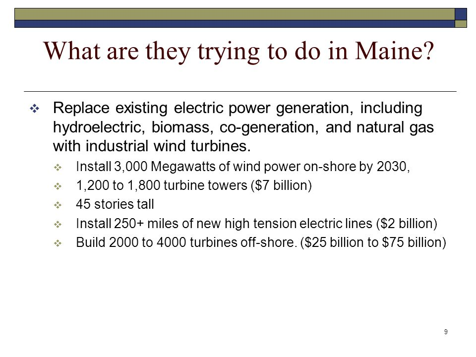 9 What are they trying to do in Maine.