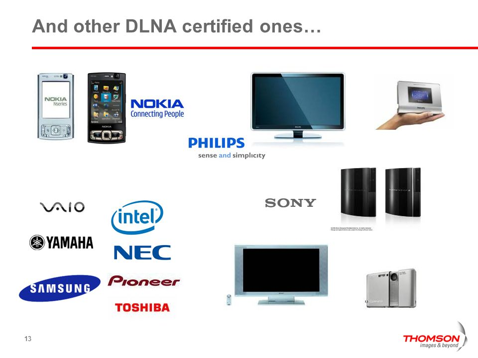 13 And other DLNA certified ones…