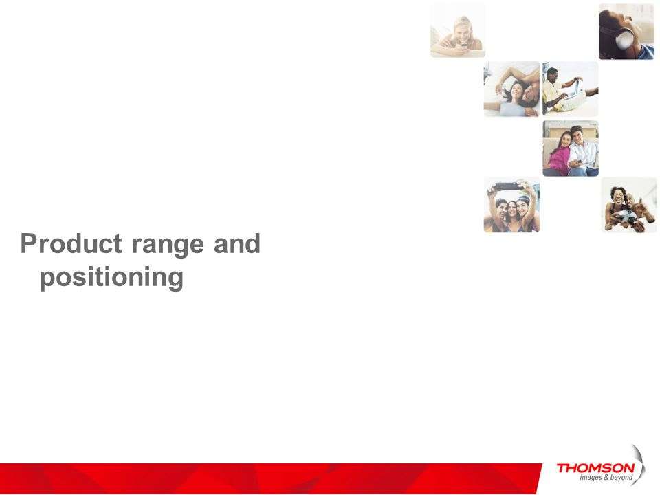Product range and positioning