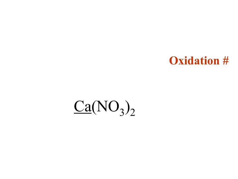 Oxidation # Ca(NO 3 ) 2