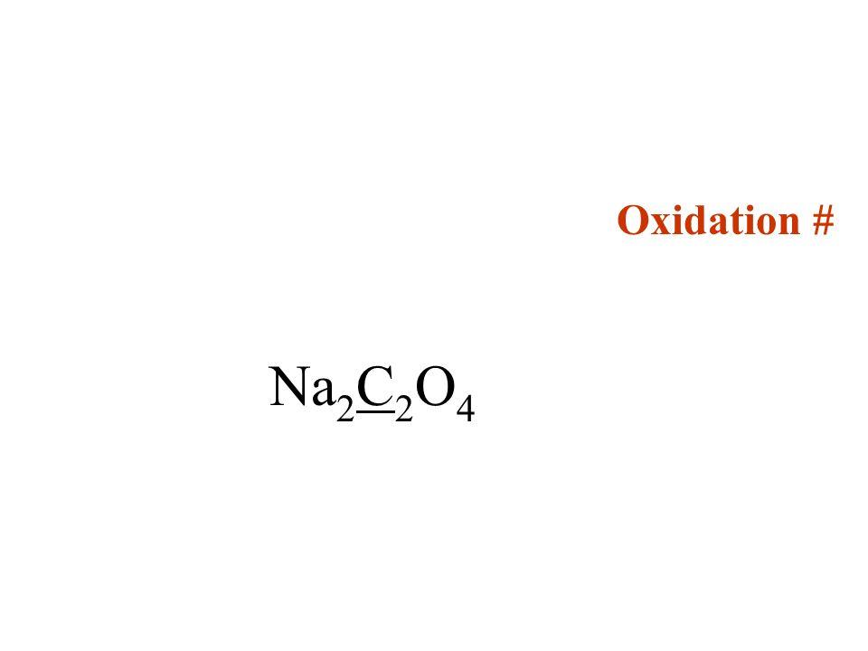 Oxidation # Na 2 C 2 O 4